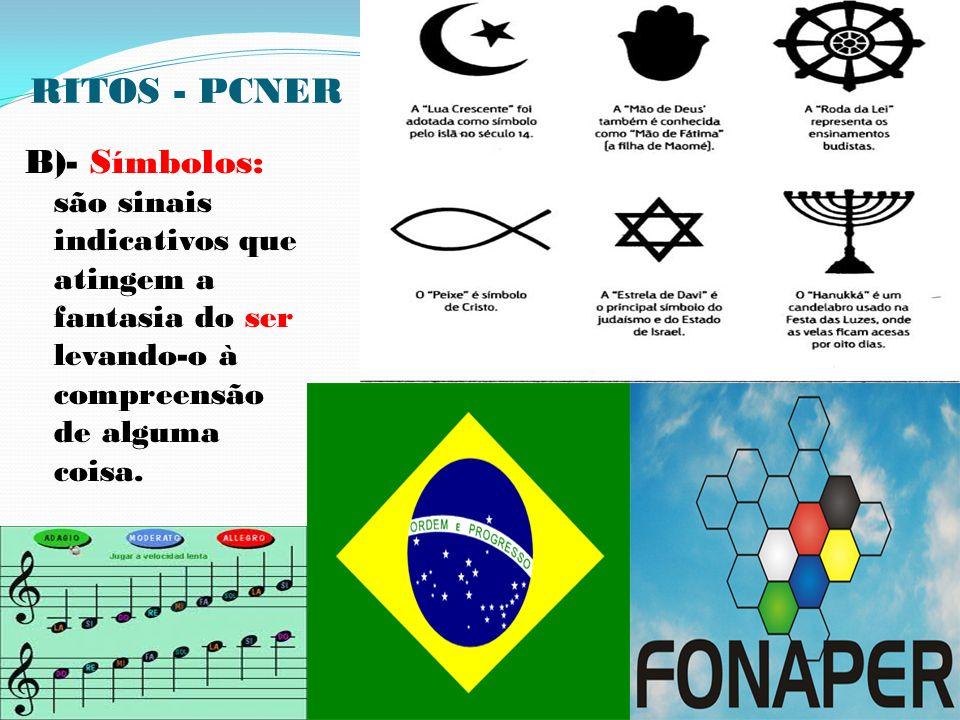 RITOS - PCNER B)- Símbolos: são sinais indicativos que atingem a fantasia do ser levando-o à compreensão de alguma coisa.