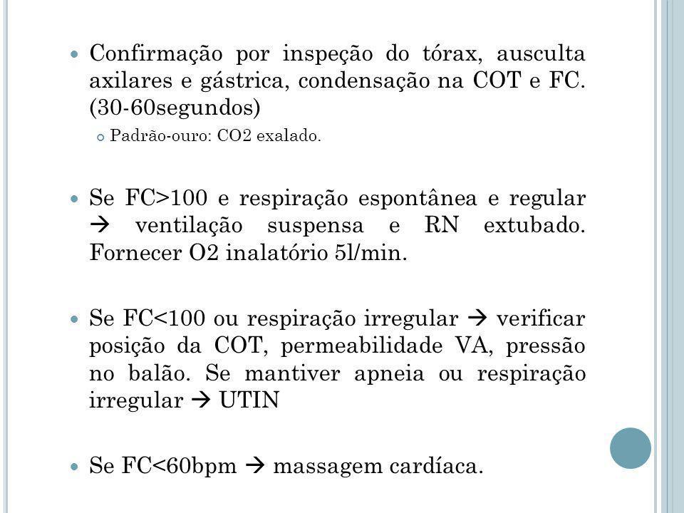 Confirmação por inspeção do tórax, ausculta axilares e gástrica, condensação na COT e FC.