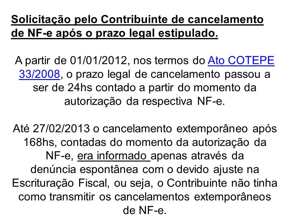 Solicitação pelo Contribuinte de cancelamento de NF-e após o prazo legal estipulado. A partir de 01/01/2012, nos termos do Ato COTEPE 33/2008, o prazo