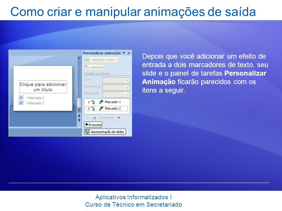 Como criar e manipular animações de saída Depois que você adicionar um efeito de entrada a dois marcadores de texto, seu slide e o painel de tarefas P
