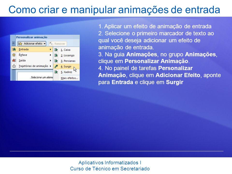 Como criar e manipular animações de entrada 1. Aplicar um efeito de animação de entrada 2. Selecione o primeiro marcador de texto ao qual você deseja