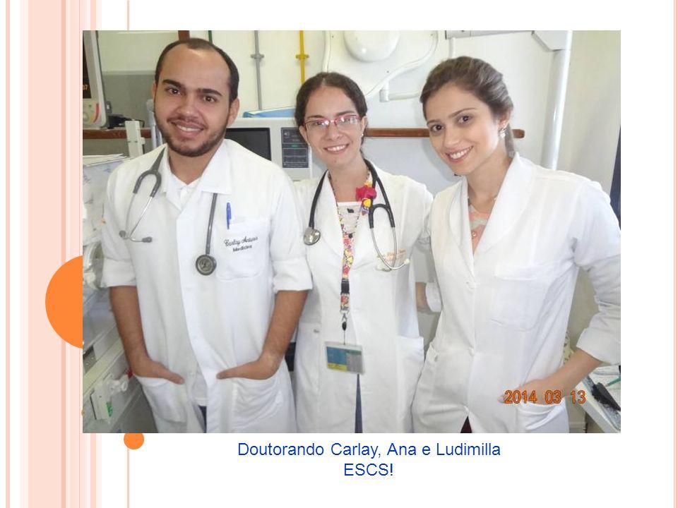 Doutorando Carlay, Ana e Ludimilla ESCS!