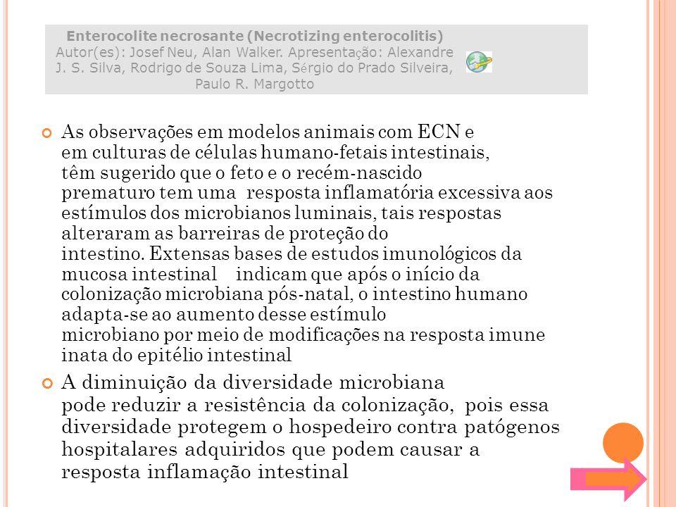 As observações em modelos animais com ECN e em culturas de células humano-fetais intestinais, têm sugerido que o feto e o recém-nascido prematuro tem