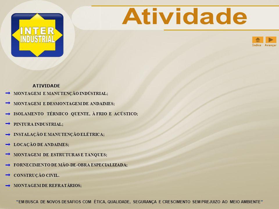 DADOS CADASTRAIS: Empresa: INTER INDUSTRIAL – SERVIÇOS DE MANUTENÇÃO INDUSTRIAL LTDA Nome Fantasia: INTER INDUSTRIAL Inscrição CNPJ (MF): 05.247.975/0