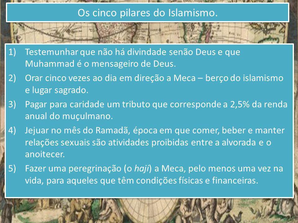 1)Testemunhar que não há divindade senão Deus e que Muhammad é o mensageiro de Deus. 2)Orar cinco vezes ao dia em direção a Meca – berço do islamismo