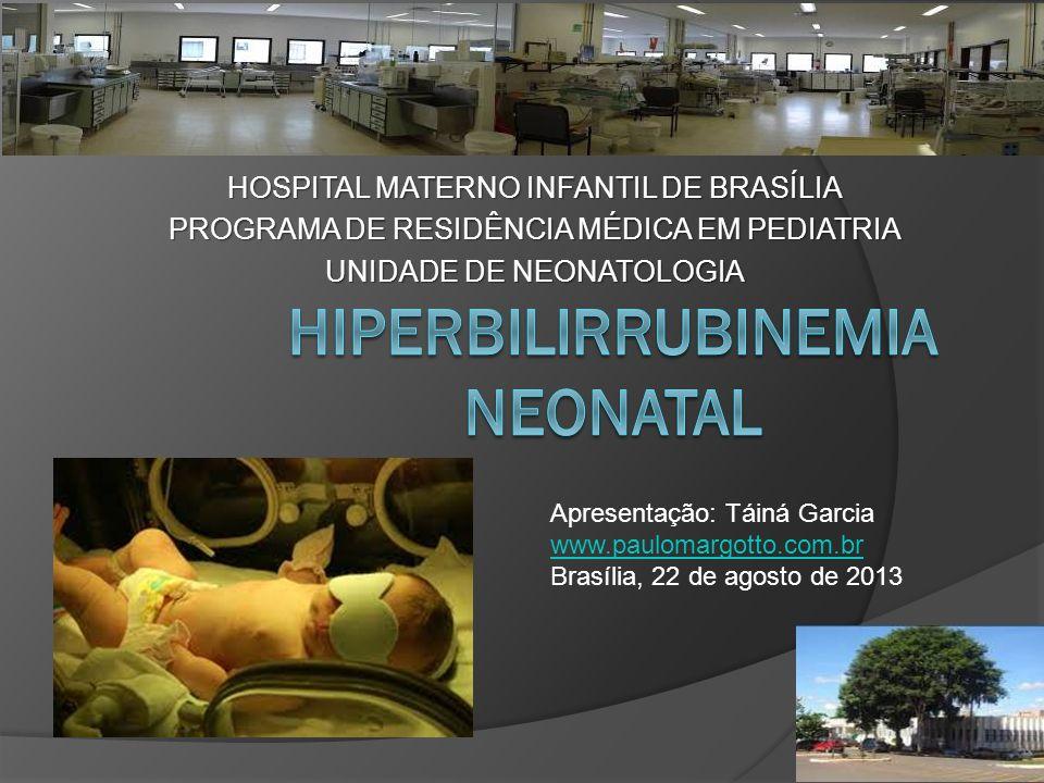HOSPITAL MATERNO INFANTIL DE BRASÍLIA PROGRAMA DE RESIDÊNCIA MÉDICA EM PEDIATRIA UNIDADE DE NEONATOLOGIA Apresentação: Táiná Garcia www.paulomargotto.