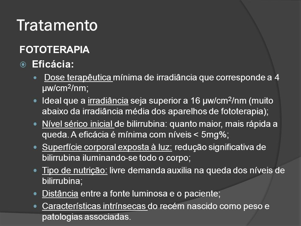 Tratamento FOTOTERAPIA Eficácia: Dose terapêutica mínima de irradiância que corresponde a 4 µw/cm 2 /nm; Ideal que a irradiância seja superior a 16 µw