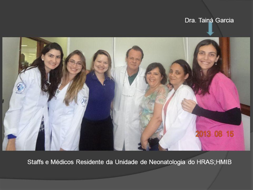 Staffs e Médicos Residente da Unidade de Neonatologia do HRAS;HMIB Dra. Tainá Garcia