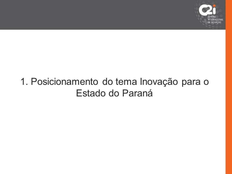 1. Posicionamento do tema Inovação para o Estado do Paraná