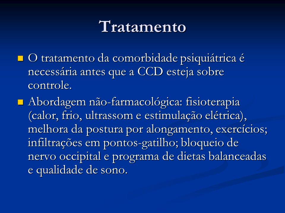 Tratamento O tratamento da comorbidade psiquiátrica é necessária antes que a CCD esteja sobre controle. O tratamento da comorbidade psiquiátrica é nec