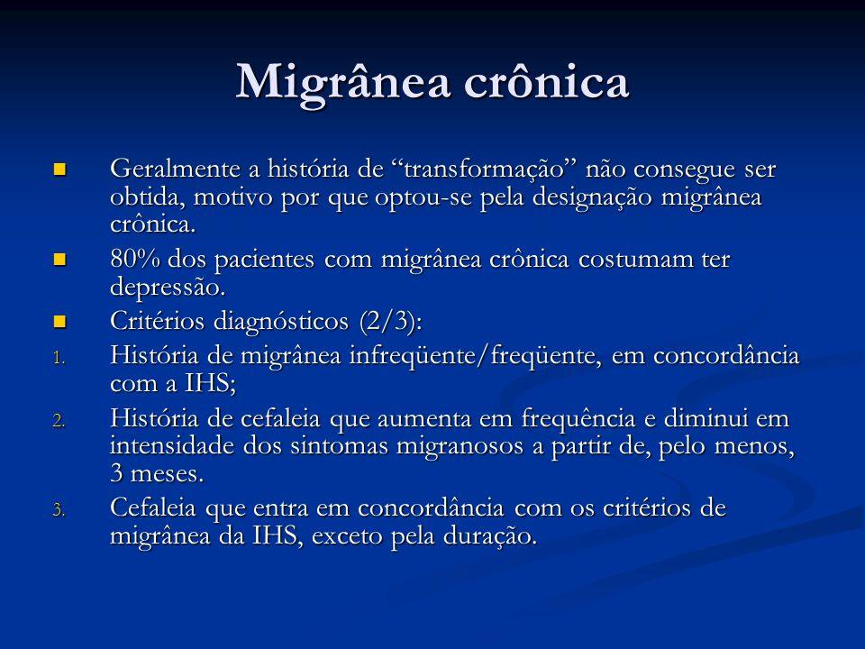 Comorbidade psiquiátrica Ansiedade, depressão, síndrome do pânico e transtorno afetivo bipolar são mais frequentes em pacientes com migrânea do que controles.
