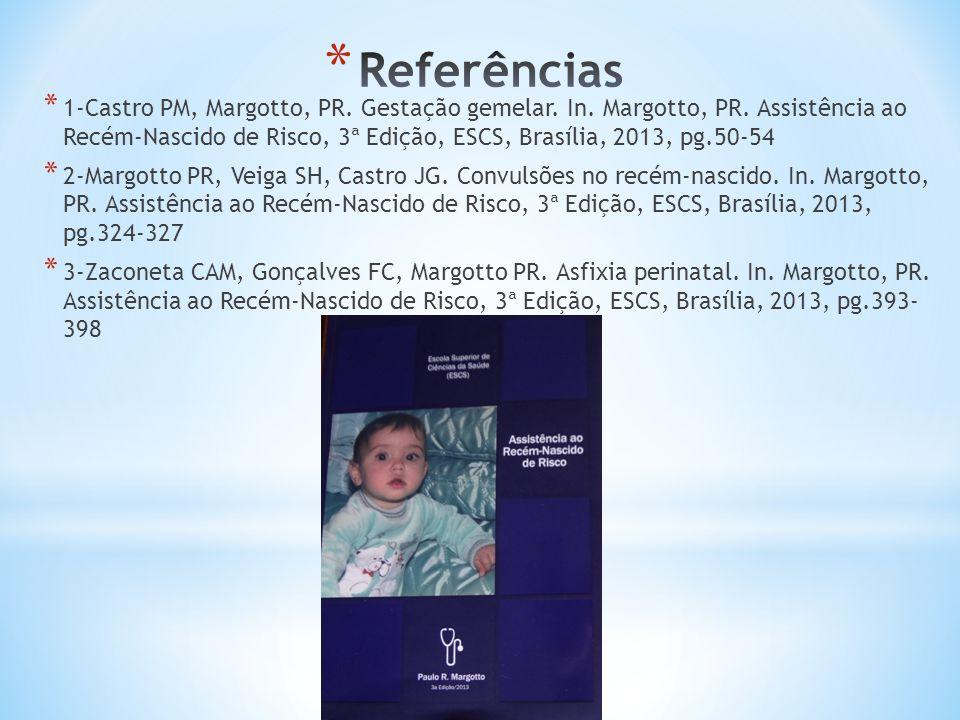 * 1-Castro PM, Margotto, PR. Gestação gemelar. In. Margotto, PR. Assistência ao Recém-Nascido de Risco, 3ª Edição, ESCS, Brasília, 2013, pg.50-54 * 2-