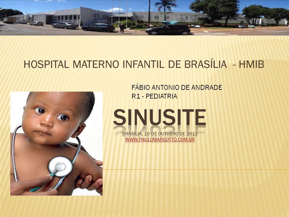 HOSPITAL MATERNO INFANTIL DE BRASÍLIA - HMIB FÁBIO ANTONIO DE ANDRADE R1 - PEDIATRIA