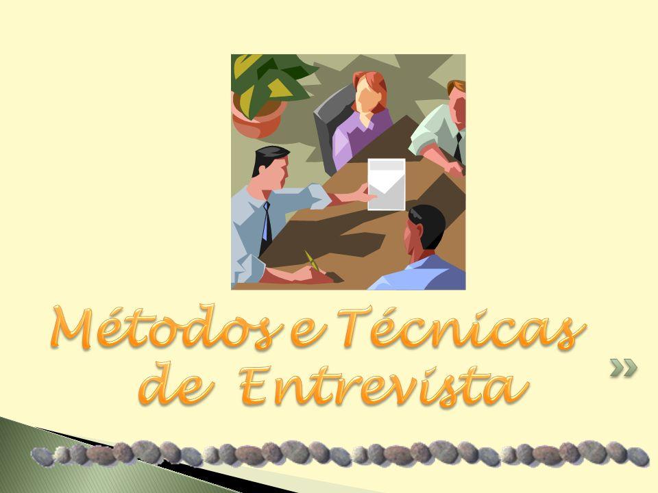 Métodos e Técnicas de Entrevista