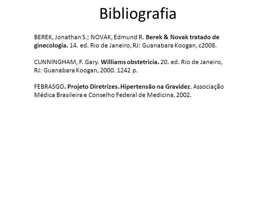 Bibliografia BEREK, Jonathan S.; NOVAK, Edmund R. Berek & Novak tratado de ginecologia. 14. ed. Rio de Janeiro, RJ: Guanabara Koogan, c2008. CUNNINGHA
