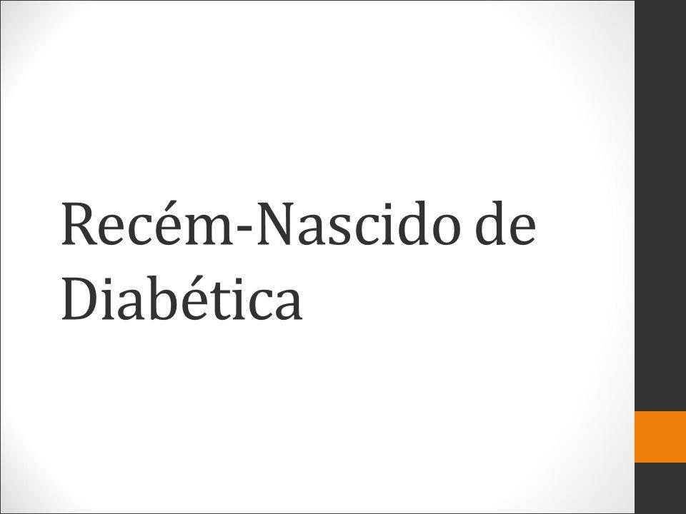 Recém-Nascido de Diabética