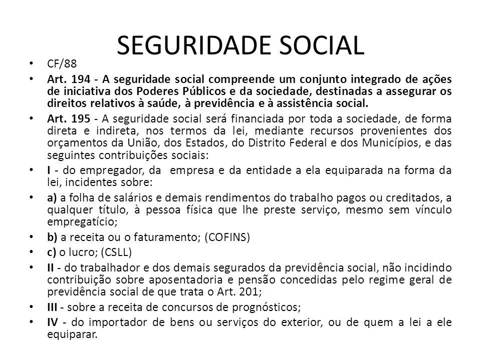 [...] § 4º - A lei poderá instituir outras fontes destinadas a garantir a manutenção ou expansão da seguridade social, obedecido o disposto no Art.