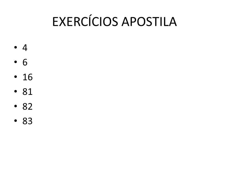EXERCÍCIOS APOSTILA 4 6 16 81 82 83