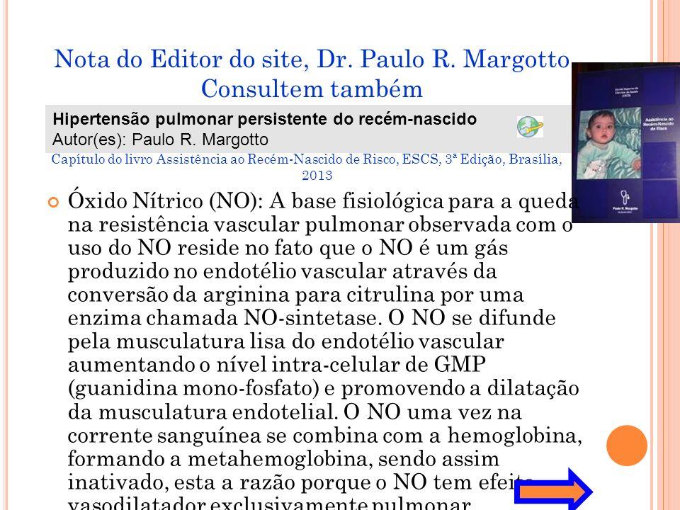 Nota do Editor do site, Dr. Paulo R. Margotto Consultem também Capítulo do livro Assistência ao Recém-Nascido de Risco, ESCS, 3ª Edição, Brasília, 201
