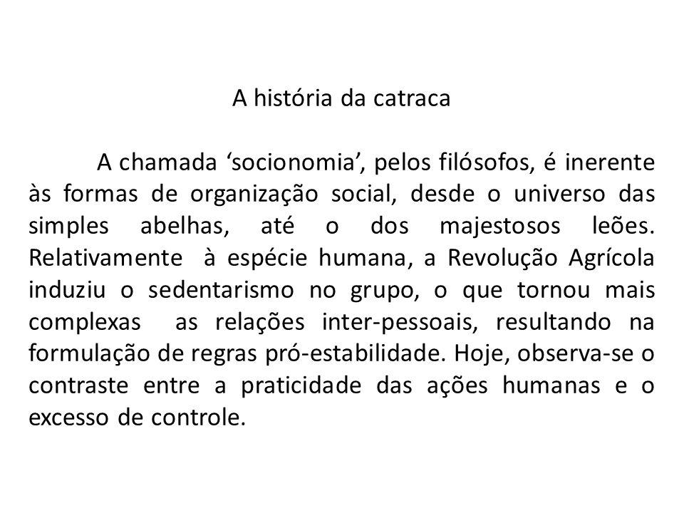 A história da catraca A chamada socionomia, pelos filósofos, é inerente às formas de organização social, desde o universo das simples abelhas, até o d