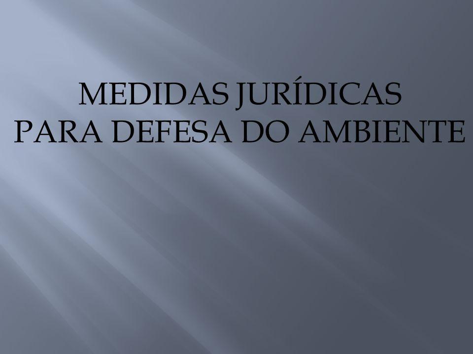 MEDIDAS JURÍDICAS PARA DEFESA DO AMBIENTE