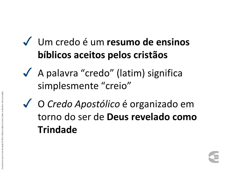 Um credo é um resumo de ensinos bíblicos aceitos pelos cristãos A palavra credo (latim) significa simplesmente creio O Credo Apostólico é organizado e