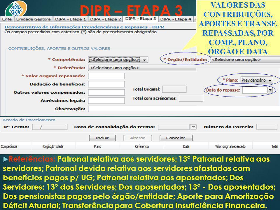 DIPR – ETAPA 3 Referências: Patronal relativa aos servidores; 13° Patronal relativa aos servidores; Patronal devida relativa aos servidores afastados