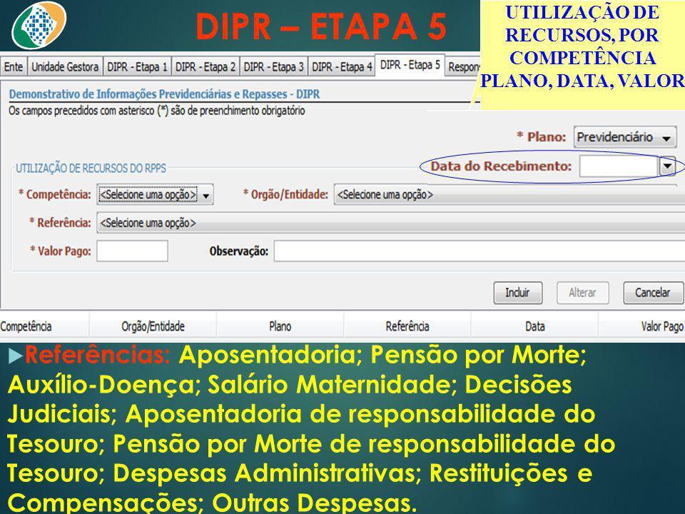 DIPR – ETAPA 5 Referências: Aposentadoria; Pensão por Morte; Auxílio-Doença; Salário Maternidade; Decisões Judiciais; Aposentadoria de responsabilidad