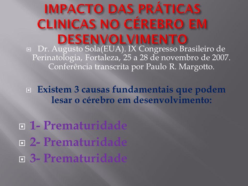 Dr. Augusto Sola(EUA). IX Congresso Brasileiro de Perinatologia, Fortaleza, 25 a 28 de novembro de 2007. Conferência transcrita por Paulo R. Margotto.