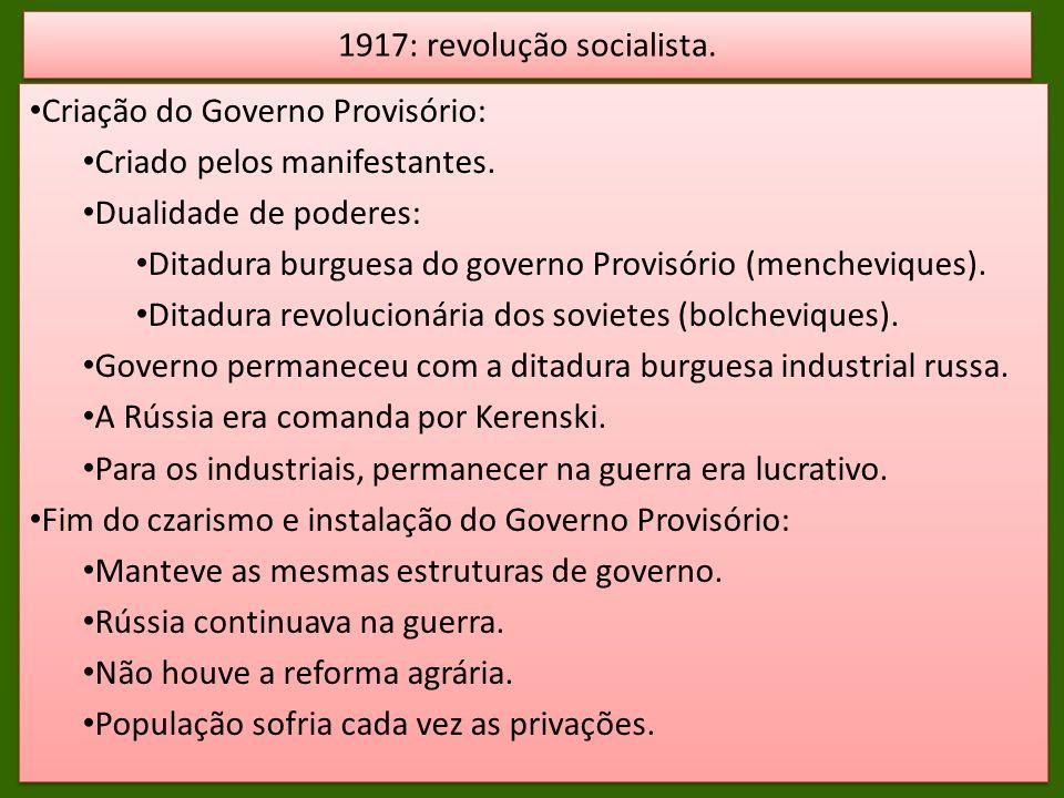 Criação do Governo Provisório: Criado pelos manifestantes. Dualidade de poderes: Ditadura burguesa do governo Provisório (mencheviques). Ditadura revo