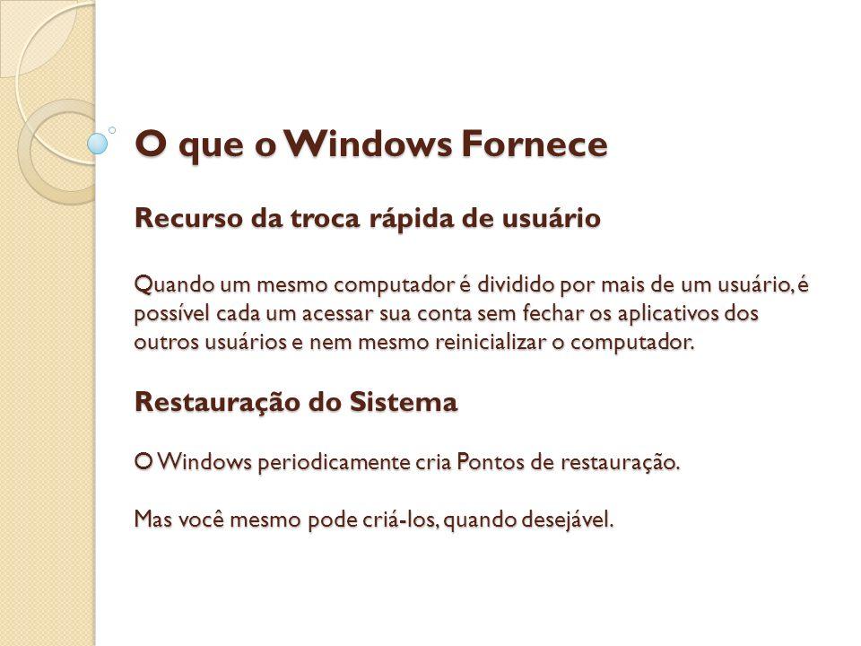 O que o Windows Fornece Recurso da troca rápida de usuário Quando um mesmo computador é dividido por mais de um usuário, é possível cada um acessar su