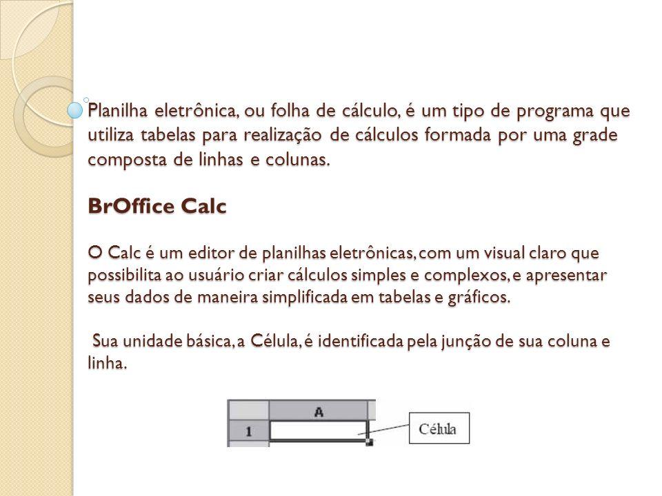 Planilha eletrônica, ou folha de cálculo, é um tipo de programa que utiliza tabelas para realização de cálculos formada por uma grade composta de linh