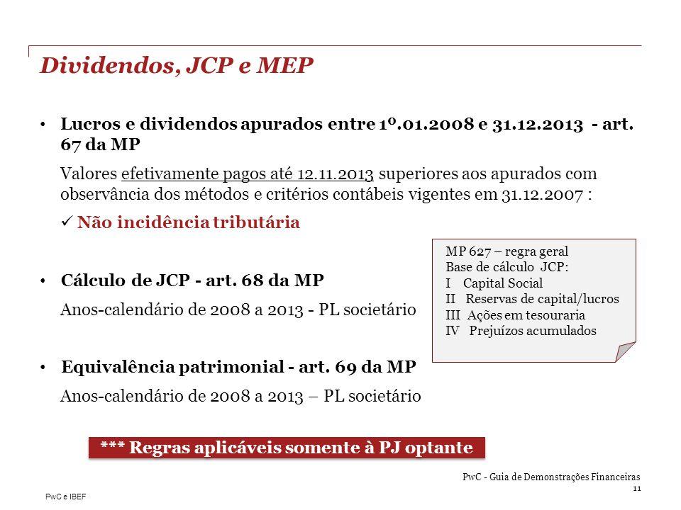 PwC e IBEF Dividendos, JCP e MEP Lucros e dividendos apurados entre 1º.01.2008 e 31.12.2013 - art. 67 da MP Valores efetivamente pagos até 12.11.2013