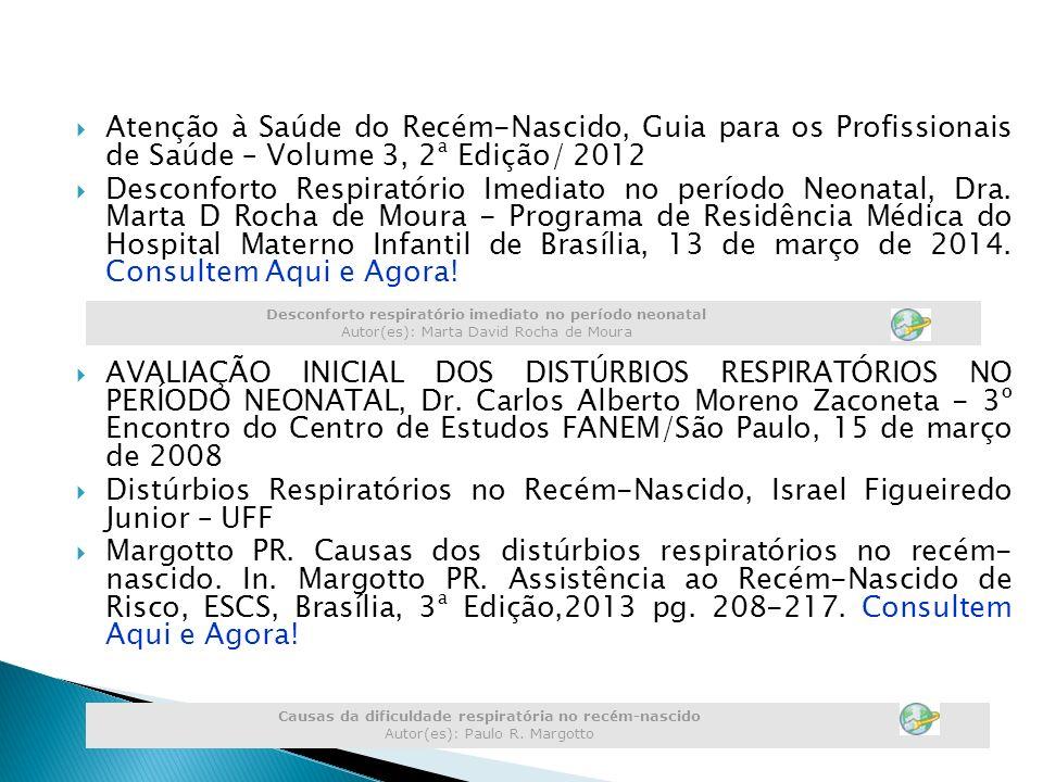 Atenção à Saúde do Recém-Nascido, Guia para os Profissionais de Saúde – Volume 3, 2ª Edição/ 2012 Desconforto Respiratório Imediato no período Neonata