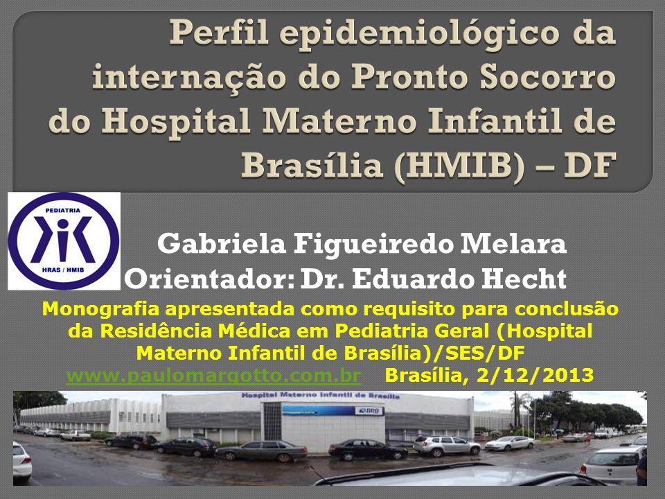 Gabriela Figueiredo Melara Orientador: Dr. Eduardo Hecht Monografia apresentada como requisito para conclusão da Residência Médica em Pediatria Geral
