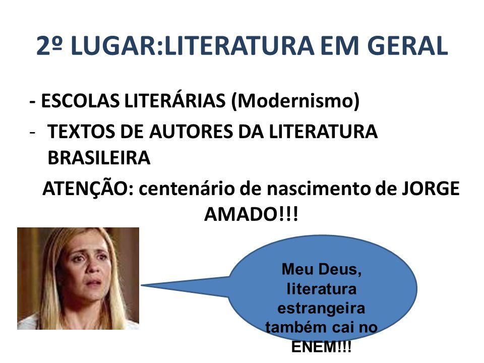 2º LUGAR:LITERATURA EM GERAL - ESCOLAS LITERÁRIAS (Modernismo) -TEXTOS DE AUTORES DA LITERATURA BRASILEIRA ATENÇÃO: centenário de nascimento de JORGE