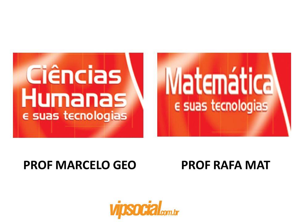 PROF MARCELO GEO PROF RAFA MAT