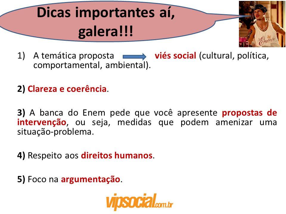 1)A temática proposta viés social (cultural, política, comportamental, ambiental). 2) Clareza e coerência. 3) A banca do Enem pede que você apresente