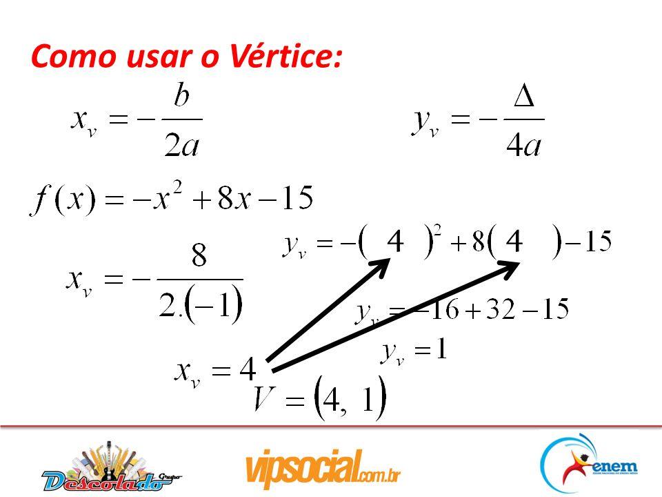 Como usar o Vértice: 44