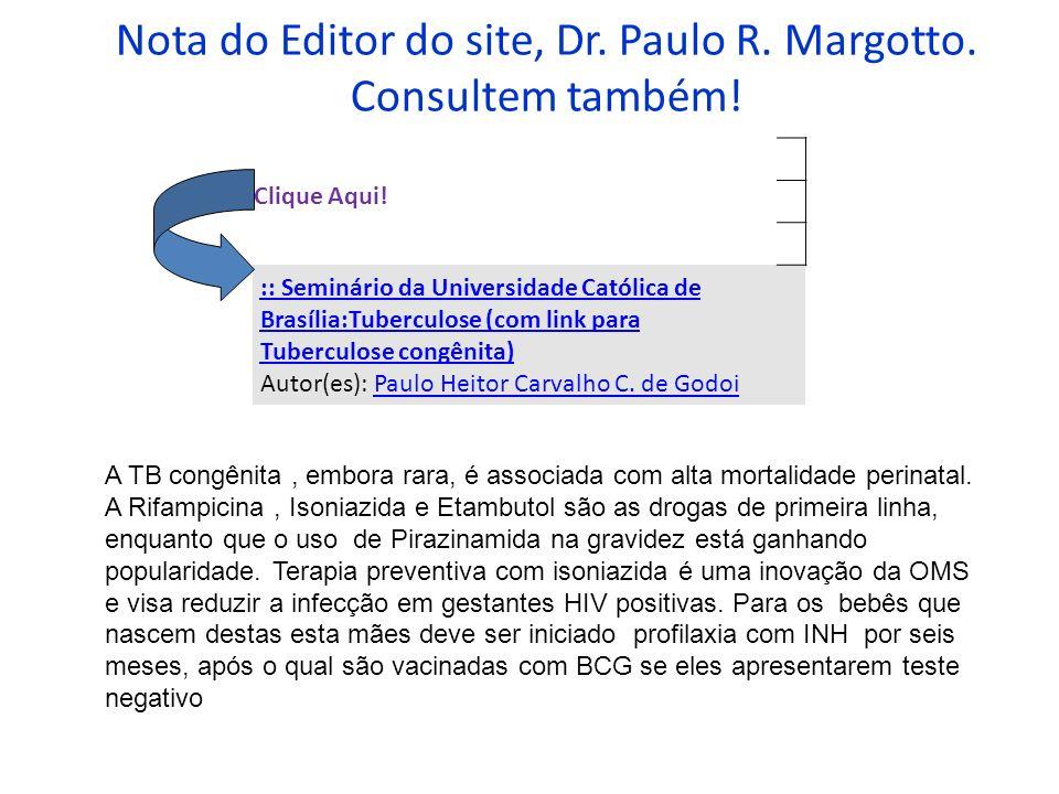 Nota do Editor do site, Dr. Paulo R. Margotto. Consultem também! Clique Aqui! :: Seminário da Universidade Católica de Brasília:Tuberculose (com link