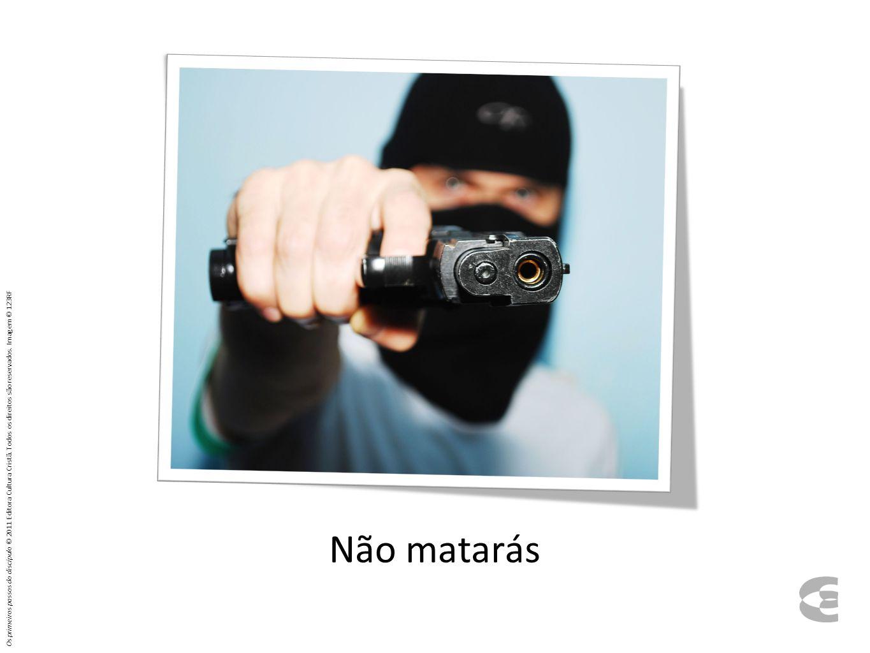 Não matarás Os primeiros passos do discípulo © 2011 Editora Cultura Cristã. Todos os direitos são reservados. Imagem © 123RF