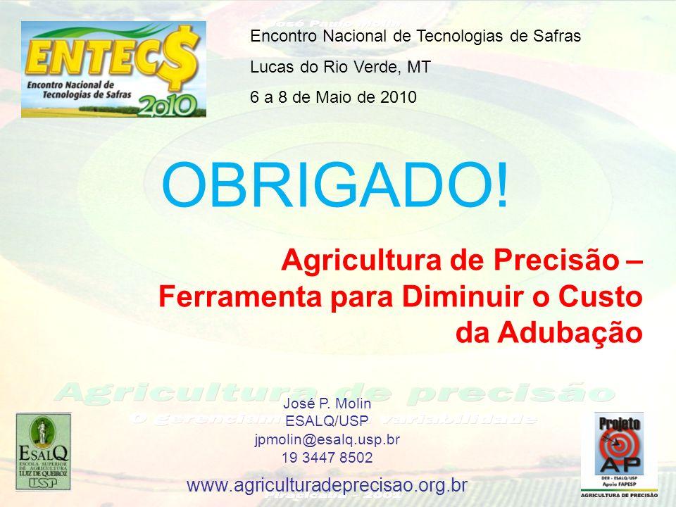Agricultura de Precisão – Ferramenta para Diminuir o Custo da Adubação Encontro Nacional de Tecnologias de Safras Lucas do Rio Verde, MT 6 a 8 de Maio