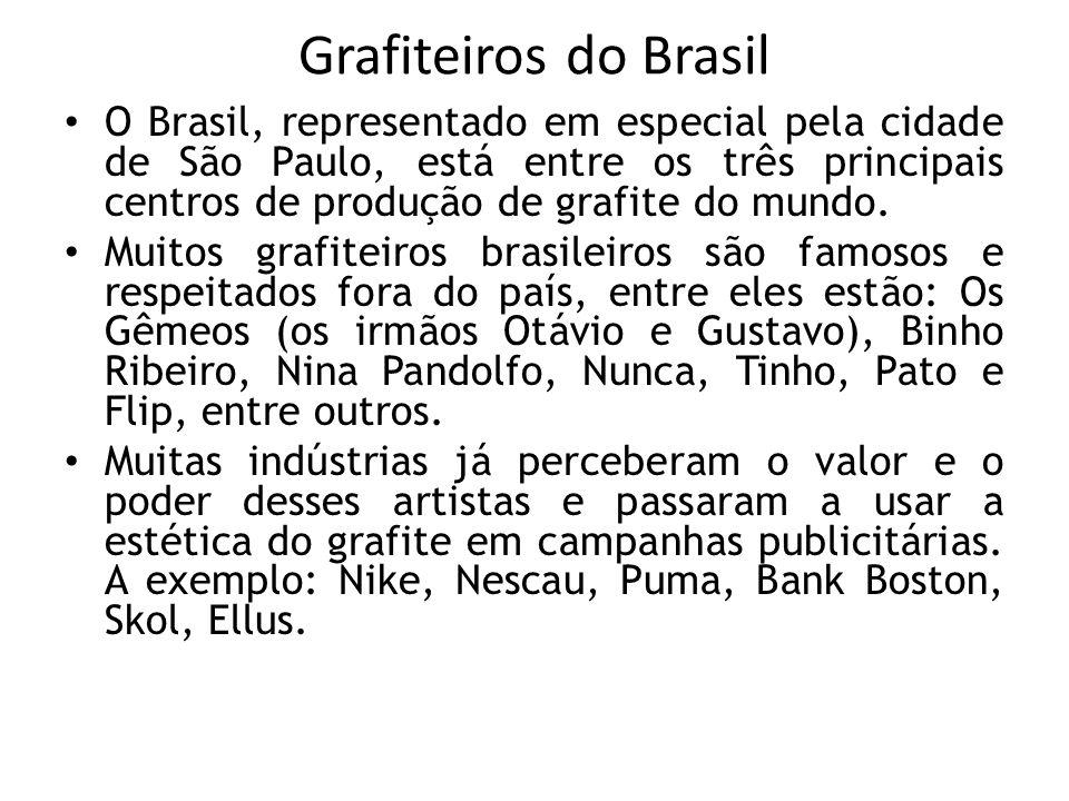 Grafiteiros do Brasil O Brasil, representado em especial pela cidade de São Paulo, está entre os três principais centros de produção de grafite do mun