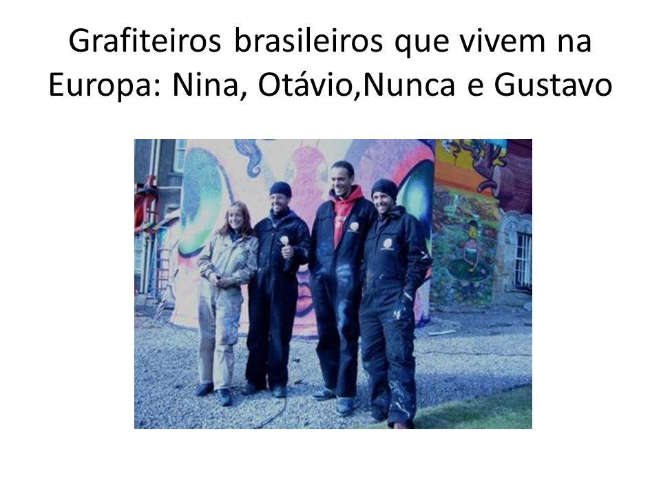 Grafiteiros brasileiros que vivem na Europa: Nina, Otávio,Nunca e Gustavo