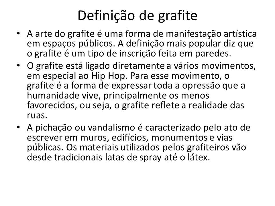 Definição de grafite A arte do grafite é uma forma de manifestação artística em espaços públicos. A definição mais popular diz que o grafite é um tipo