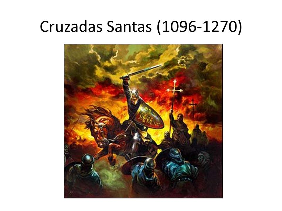 Cruzadas Santas (1096-1270)