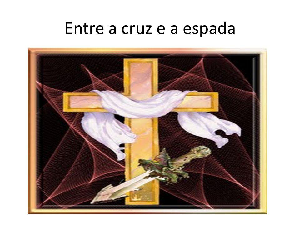 Entre a cruz e a espada