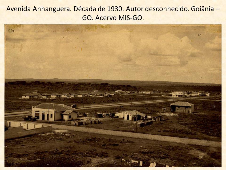 Avenida Anhanguera. Década de 1930. Autor desconhecido. Goiânia – GO. Acervo MIS-GO.