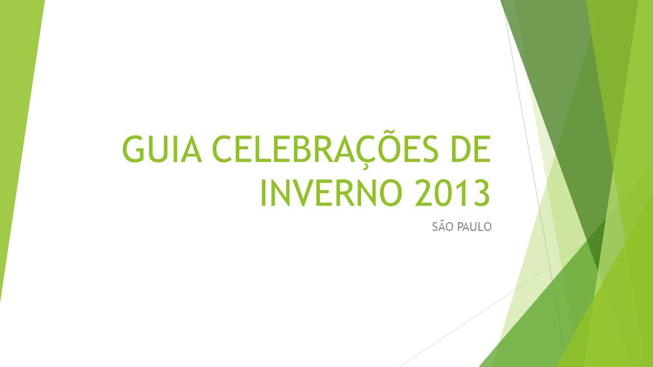 GUIA CELEBRAÇÕES DE INVERNO 2013 SÃO PAULO
