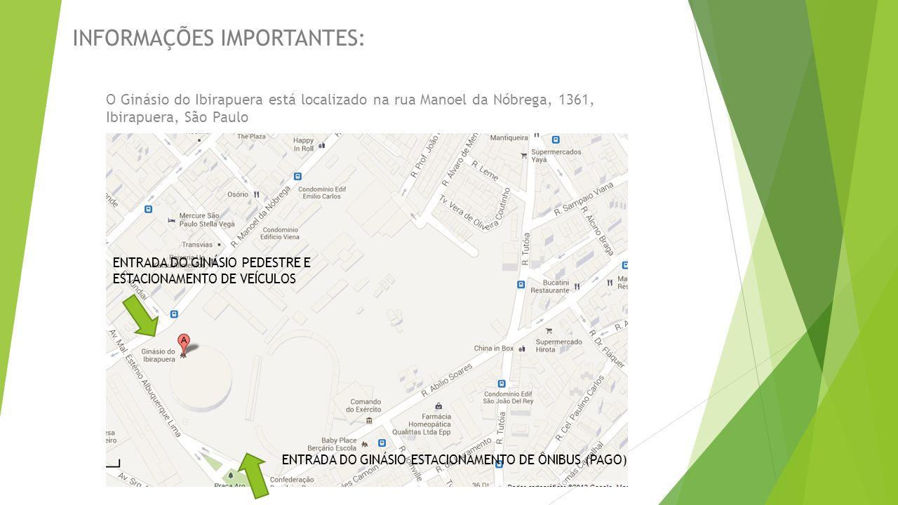 INFORMAÇÕES IMPORTANTES: O Ginásio do Ibirapuera está localizado na rua Manoel da Nóbrega, 1361, Ibirapuera, São Paulo ENTRADA DO GINÁSIO PEDESTRE E E